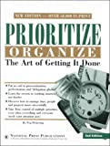 Pickering, Peg: Prioritize Organize: The Art of Getting It Done