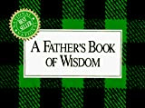 Brown, H. Jackson: A Father&#39;s Book of Wisdom