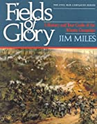 Fields of Glory: A History and Tour Guide of…
