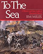 To the Sea: A History and Tour Guide of…