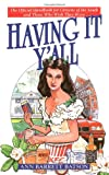 Batson, Ann Barrett: Having It Y'all: An Insider's Guide to Life Southern Style