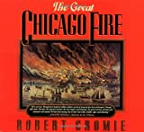 Cromie, Robert: The Great Chicago Fire