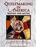 Horton, Laurel: Quiltmaking in America : Beyond the Myths