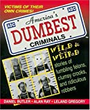 Ray, Alan: America&#39;s Dumbest Criminals: Based on True Stories from Law Enforcement Officials Across the Country