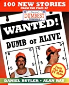 Wanted! Dumb or Alive by Daniel Butler