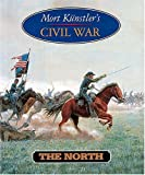 Kunstler, Mort: Mort Kunstler&#39;s Civil War: The North