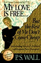 My Love Is Free...But the Rest of Me Don't…