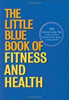 The Little Blue Book of Fitness and Health…