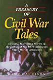 Garrison, Webb: A Treasury of Civil War Tales: Unusual, Interesting Stories of the Turbulent Era When Americans Waged War on Americans