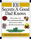Browder, Sue Ellin: 101 Secrets a Good Dad Knows