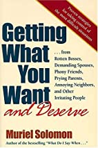 Getting What You Want and Deserve...: Proven…