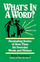 What's In a Word? by Webb Garrison