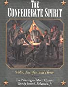 The Confederate Spirit: Valor, Sacrifice,…