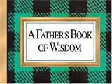 Brown, H. Jackson, Jr.: A Father&#39;s Book of Wisdom
