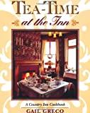 Greco, Gail: Tea-Time at the Inn: A Country Inn Cookbook
