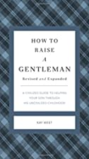 How To Raise A Gentleman A Civilized Guide…