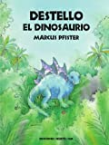 Marcus Pfister: Destello Dinosaurio SP Dazzle (North-South Books) (Spanish Edition)