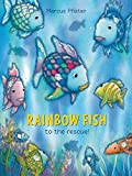 Marcus Pfister: Rainbow Fish to the Rescue!