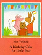 Birthday Cake for Little Bear, by Max…