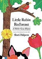 Little Robin Redbreast by Shari Halpern