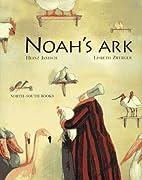 Noah's Ark by Heinz Janisch