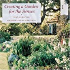 Creating a Garden for the Senses by Jeff Cox