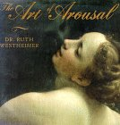 Westheimer, Ruth: The Art of Arousal