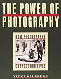Vicki Goldberg: The Power of Photography: How Photographs Changed Our Lives