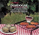 Willan, Anne: Dordogne Gastronomique