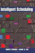 Intelligent Scheduling by Monte Zweben