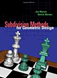 Warren, Joseph D.: Subdivision Methods for Geometric Design: A Constructive Approach