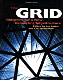 Foster, Ian: The Grid: Blueprint for a New Computing Infrastructure