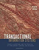 Vossen, Gottfried: Transactional Information Systems: Theory, Algorithms, and the Practice of Concurrency Control and Recovery