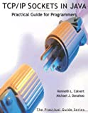 Kenneth L. Calvert: TCP/IP Sockets in Java: Practical Guide for Programmers (The Practical Guides)