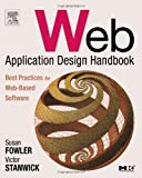 Fowler, Susan: Web Application Design Handbook: Best Practices for Web-Based Software (Interactive Technologies)
