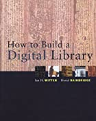 How to Build a Digital Library (The Morgan…