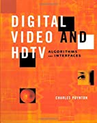Digital Video and HDTV: Algorithms and…