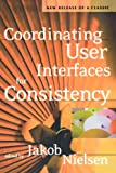 Nielsen, Jakob: Coordinating User Interfaces for Consistency (Interactive Technologies)
