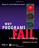 Zeller, Andreas: Why Programs Fail: A Guide to Systematic Debugging