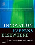 Goldman, Ron: Innovation Happens Elsewhere: Open Source as Business Strategy