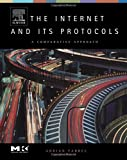 Farrel, Adrian: The Internet and Its Protocols: A Comparative Approach