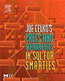 Celko, Joe: Joe Celko's Trees and Hierarchies in SQL for Smarties