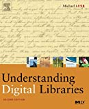 Lesk, Michael: Understanding Digital Libraries