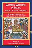 Tharu, Susie: Women Writing in India: 600 B.C. to the Present  600 B.C. to the Early Twentieth Century