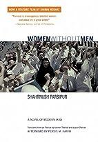 Women Without Men: A Novel of Modern Iran by…
