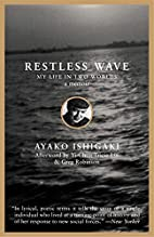 Restless Wave: My Life in Two Worlds by…