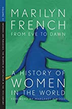 From Eve to Dawn: A History of Women in the…