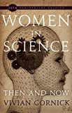 Gornick, Vivian: Women in Science: Then and Now