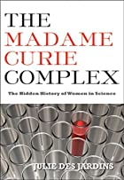 The Madame Curie Complex: The Hidden History…