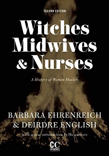 witches-midwives-and-nurses-a-history-of-women-healers-contemporary-classics